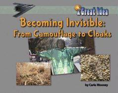 Cover-Bild zu Mooney, Carla: Becoming Invisible: From Camoflage to Cloaks