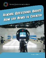 Cover-Bild zu Mooney, Carla: Asking Questions about How the News Is Created