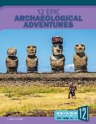 Cover-Bild zu Mooney, Carla: 12 Epic Archaeological Adventures