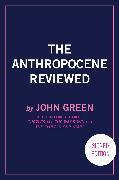 Cover-Bild zu Green, John: The Anthropocene Reviewed (Signed Edition)