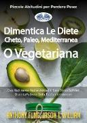 Cover-Bild zu Fung, Anthony: Piccole Abitudini Per Perdere Peso: Dimentica Le Diete Cheto, Paleo, Mediterranea O Vegetariana (eBook)