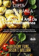 Cover-Bild zu Fung, Anthony: Dieta Mediterrânea - A Ciência E A Arte Da Dieta Mediterrânea (eBook)