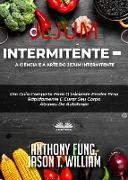 Cover-Bild zu Fung, Anthony: Jejum Intermitente - A Ciência E A Arte Do Jejum Intermitente (eBook)