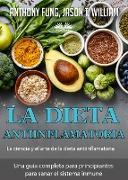 Cover-Bild zu Fung, Anthony: La Dieta Antiinflamatoria - La Ciencia Y El Arte De La Dieta Antiinflamatoria (eBook)