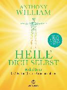 Cover-Bild zu William, Anthony: Heile dich selbst (eBook)