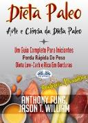 Cover-Bild zu Fung, Anthony: Dieta Paleo - A Ciência E A Arte Da Dieta Paleo (eBook)