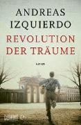 Cover-Bild zu Izquierdo, Andreas: Revolution der Träume (eBook)