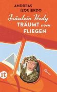 Cover-Bild zu Izquierdo, Andreas: Fräulein Hedy träumt vom Fliegen