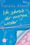 Cover-Bild zu Ahern, Cecelia: Ich schreib dir morgen wieder