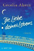 Cover-Bild zu Ahern, Cecelia: Die Liebe deines Lebens (eBook)