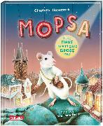 Cover-Bild zu Mopsa - Eine Maus kommt ganz groß raus von Habersack, Charlotte