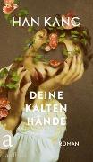 Cover-Bild zu Kang, Han: Deine kalten Hände