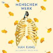Cover-Bild zu Kang, Han: Menschenwerk (Ungekürzt) (Audio Download)