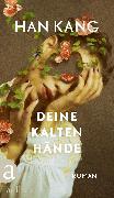 Cover-Bild zu Kang, Han: Deine kalten Hände (eBook)