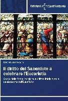 Cover-Bild zu Il diritto del Sacerdote a celebrare l'Eucaristia von Paola, Don Roberto