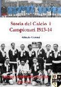 Cover-Bild zu Storia del Calcio I Campionati 1913-14 von Corinti, Alfredo