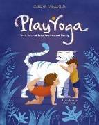 Cover-Bild zu Play Yoga: Have Fun and Grow Healthy and Happy! von Pajalunga, Lorena Valentina