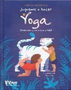 Cover-Bild zu Juguemos a Hacer Yoga von Pajalunga, Lorena V.