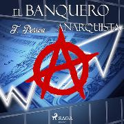 Cover-Bild zu Banquero anarquista (Audio Download) von Pessoa, Fernando
