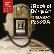 Cover-Bild zu The Book of Disquiet (Unabridged) (Audio Download) von Pessoa, Fernando