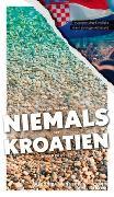 Cover-Bild zu Was Sie dachten, NIEMALS über KROATIEN wissen zu wollen von Wengert, Veronika