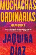 Cover-Bild zu Ordinary Girls \ Muchachas ordinarias (Spanish edition) (eBook) von Diaz, Jaquira