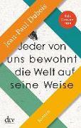 Cover-Bild zu Jeder von uns bewohnt die Welt auf seine Weise von Dubois, Jean-Paul