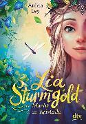 Cover-Bild zu Lia Sturmgold - Die Macht der Kristalle von Ley, Aniela