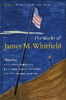 "Cover-Bild zu The Works of James M. Whitfield: ""America"" and Other Writings by a Nineteenth-Century African American Poet von Whitfield, James Monroe"
