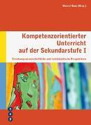 Cover-Bild zu Kompetenzorientierter Unterricht auf der Sekundarstufe I von Naas, Marcel
