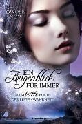 Cover-Bild zu Ein Augenblick für immer. Das dritte Buch der Lügenwahrheit, Band 3 von Rose Snow