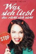 Cover-Bild zu Was sich liebt, das rächt sich nicht (Chick Lit Liebesroman) (eBook) von Snow, Rose