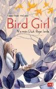 Cover-Bild zu Bird Girl - Wie mein Glück fliegen lernte (eBook) von Stark-McGinnis, Sandy