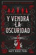 Cover-Bild zu Y Vendra La Oscuridad von Pool, Katy Rose