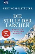 Cover-Bild zu Die Stille der Lärchen von Koppelstätter, Lenz
