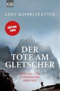 Cover-Bild zu Der Tote am Gletscher von Koppelstätter, Lenz