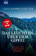 Cover-Bild zu Das Leuchten über dem Gipfel von Koppelstätter, Lenz