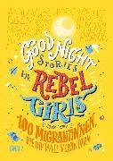 Cover-Bild zu Good Night Stories for Rebel Girls - 100 Migrantinnen, die die Welt verändern von Favilli, Elena