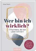 Cover-Bild zu Precht, Anke: Wer bin ich wirklich? 11 Psychotests, die dein Leben verändern