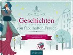 Cover-Bild zu Enders, Marielle (Illustr.): 24 Geschichten von fabelhaften Frauen