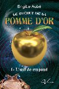 Cover-Bild zu Le secret de la pomme d'or, tome 1 : L'A il de crapaud (eBook) von Aube, Brigitte