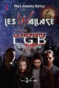 Cover-Bild zu Les Wallace, tome 1 : La prophetie (eBook) von Belley, Marc-Antoine