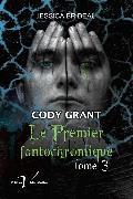 Cover-Bild zu Cody Grant : le premier fantochromique, tome 3 (eBook) von Brideau, Jessica
