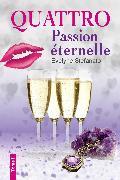 Cover-Bild zu Quattro, tome 2 : Passion eternelle (eBook) von Stefanato, Evelyne