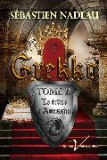 Cover-Bild zu Grekko, tome 2 : Le trone d'Anessim (eBook) von Nadeau, Sebastien