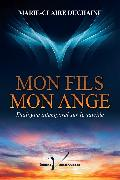 Cover-Bild zu Mon fils, mon ange (eBook) von Duchaine, Marie-Claire