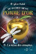 Cover-Bild zu Le secret de la pomme d'or, tome 2 : La reine des nymphes (eBook) von Aube, Brigitte