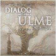 Cover-Bild zu Dialog mit einer Ulme (Audio Download) von Liebold, Norman