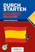 Cover-Bild zu Durchstarten Spanisch Grammatik von Veegh, Monika