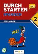 Cover-Bild zu Durchstarten Spanisch 2. Übungsbuch von Veegh, Monika